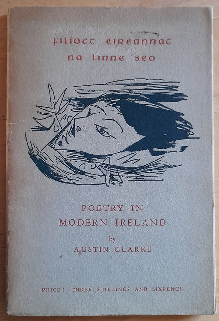 Clarke, Austin - Poetry in Modern Ireland ( Filíocht Éireannach na Linne Seo) ) - PB -1961 ( Irish Life and Culture Series - Book 2 )  Illustrations by Louis le Brocquy