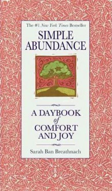 Breathnach, Sarah Ban / Simple Abundance : A Daybook of Comfort of Joy (Hardback)