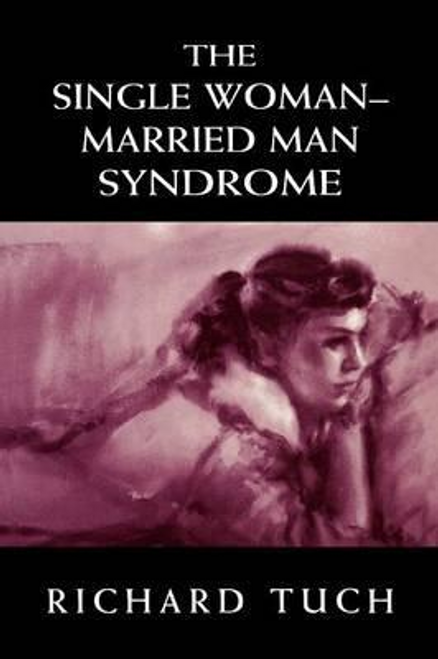 Tuch, Richard / The Single Woman-Married Man Syndrome (Hardback)
