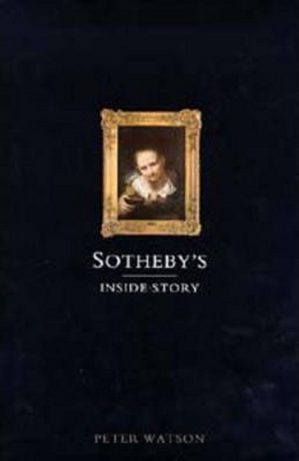 Watson, Peter / Sothebys : The Inside Story (Hardback)