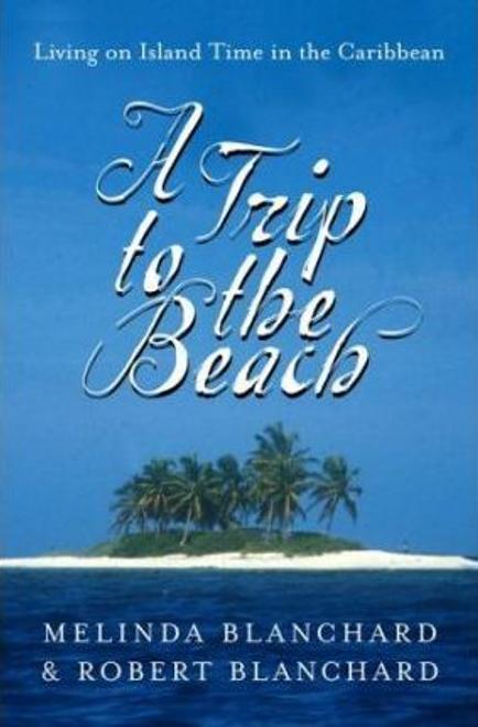 Blanchard, Melinda / A Trip to the Beach (Hardback)