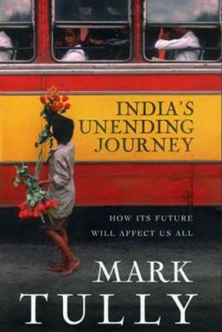 Tully, Mark / India's Unending Journey (Hardback)