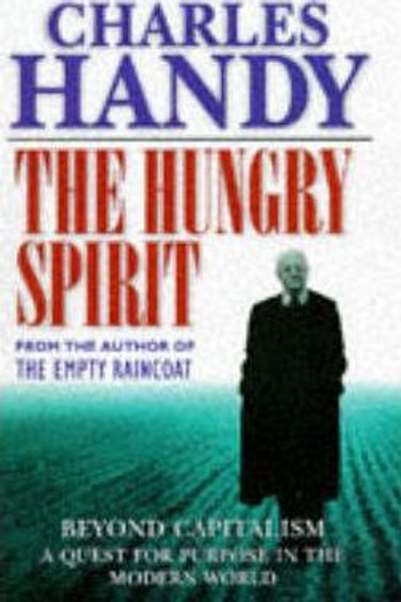 Handy, Charles B. / The Hungry Spirit (Hardback)