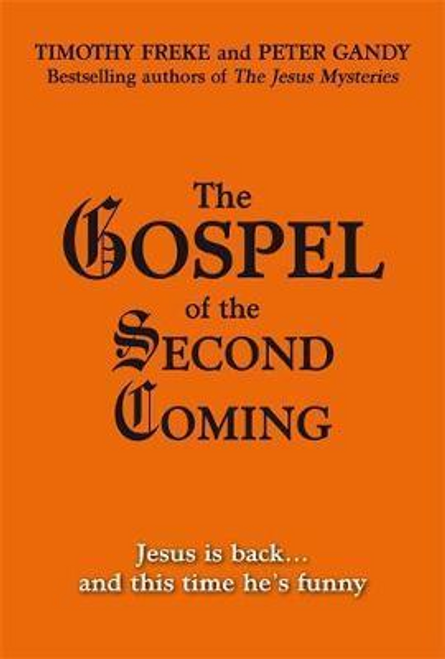 Freke, Timothy / The Gospel Of The Second Coming (Hardback)