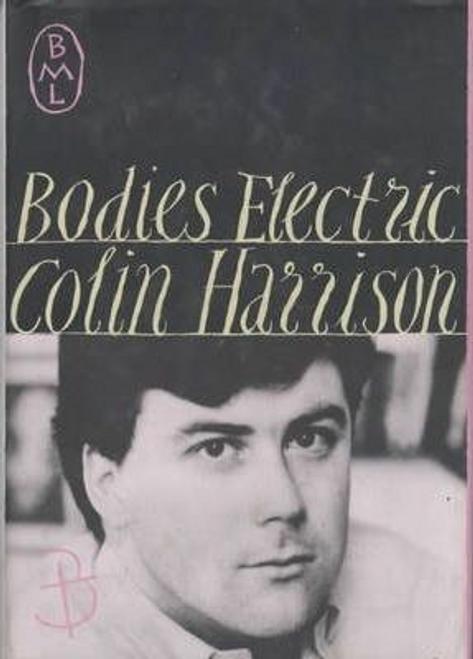 Harrison, Colin / Bodies Electric (Hardback)