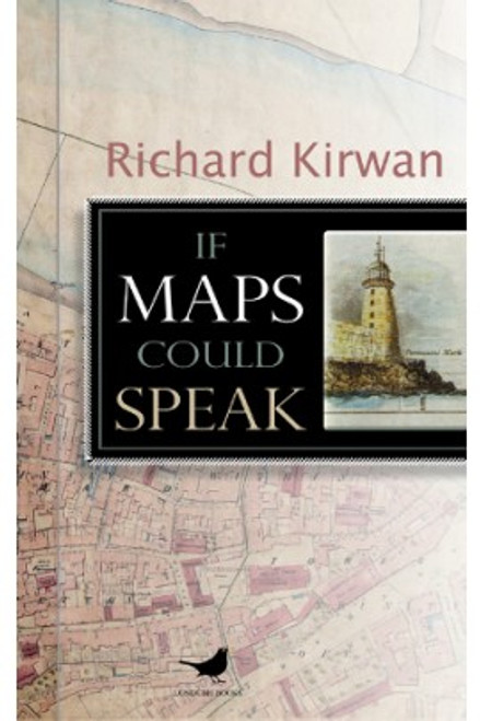 Kirwan, Richard - If Maps Could Speak - PB - Waterford - BRAND NEW