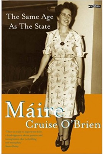 Cruise O'Brien , Máire ( Máire Mhac an tSaoi) - The Same Age as the State - PB - A Biography - BRAND NEW