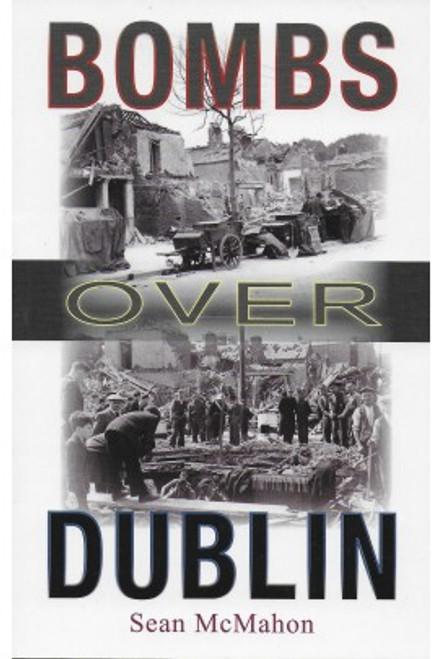 MacMahon, Sean - Bombs over Dublin - WW2 - PB - BRAND NEW