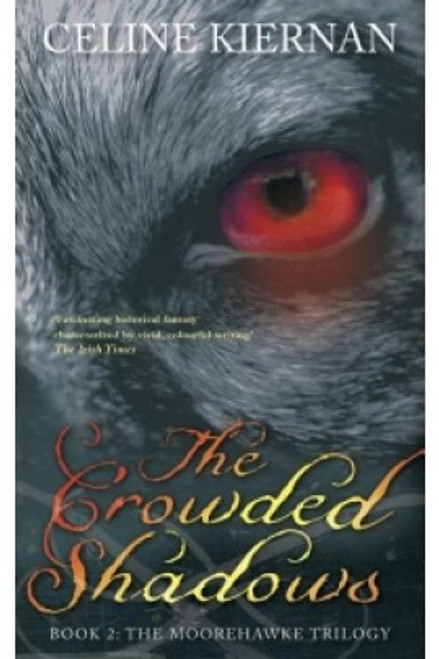 Kiernan, Celine - The Crowded Shadows - The Moorehawke Trilogy - Book 2 - BRAND NEW