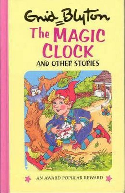 Blyton, Enid / The Magic Clock (Hardback)