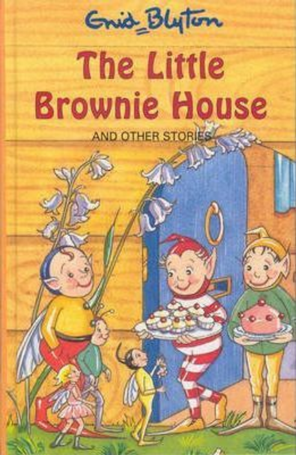 Blyton, Enid / The Little Brownie House and Other Stories (Hardback)