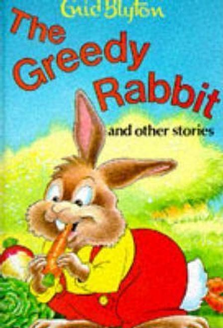 Blyton, Enid / The Greedy Rabbit and Other Stories (Hardback)