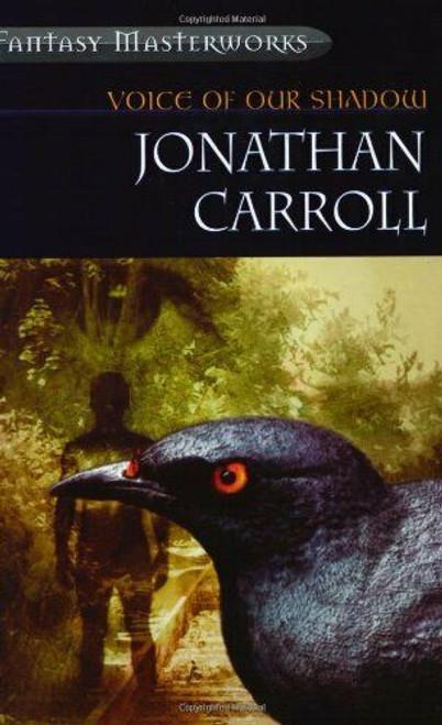 Carroll , Jonathan - Voice of our Shadow - PB - Gollancz Fantasy Masterworks - 2002 ( Originally 1983)