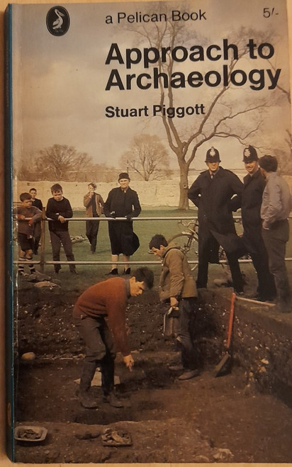 Piggott, Stuart - Approach to Archaeology - Vintage Pelican PB 1966  ( Originally 1959)