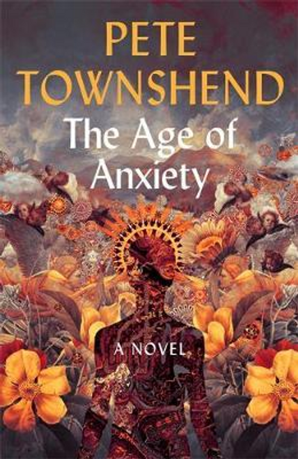 Townshend, Pete / The Age of Anxiety (Large Paperback)