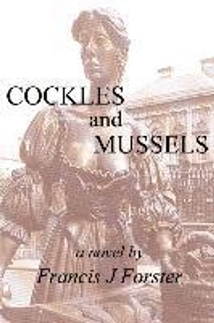 Forster, Francis J. / Cockles and Mussels (Large Paperback)