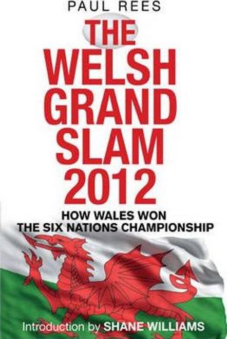 Rees, Paul / The Welsh Grand Slam 2012 (Large Paperback)
