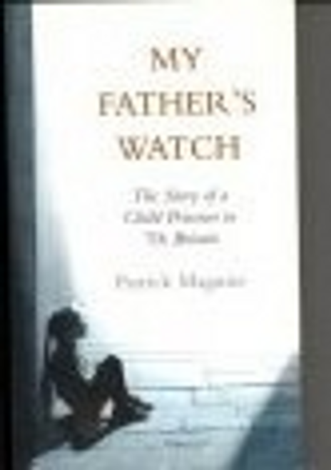 Maguire, Patrick / My Father's Watch (Large Paperback)