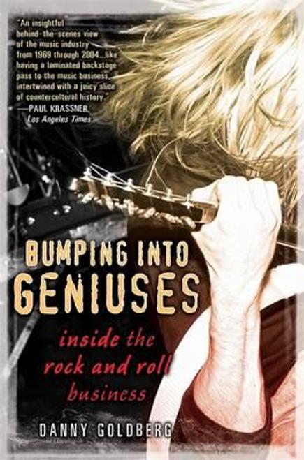 Goldberg, Danny / Bumping into Geniuses (Large Paperback)