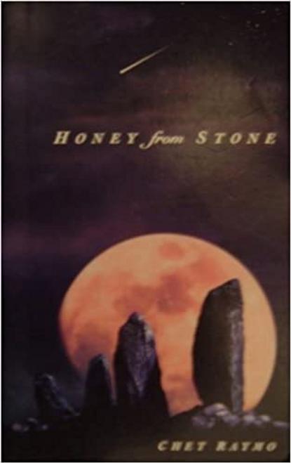 Raymo, Chet / Honey from stone (Large Paperback)