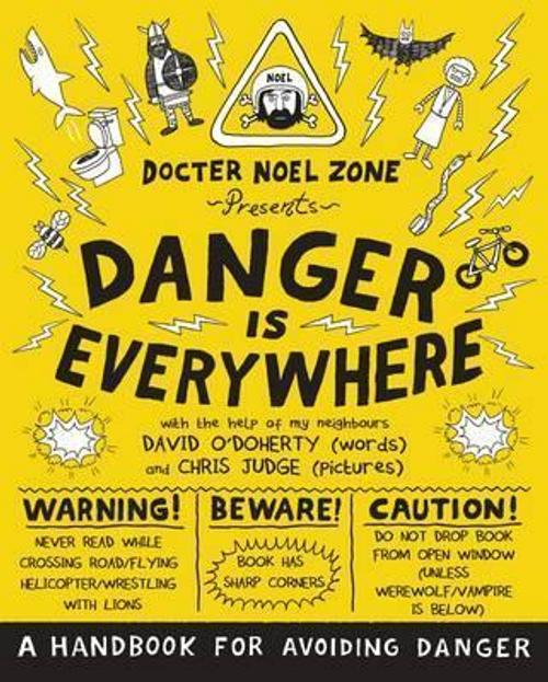 O'Doherty, David & Chris Judge / Danger Is Everywhere (Large Paperback)