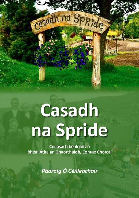 Ó Ceilleachair, Pádraig ( Eagarthóir) - Casadh na Spride : Bealoideas as Béal Átha an Ghaorthaidh, Corcaigh -1937-8