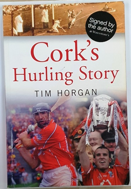 Tim Horgan / Cork's Hurling Story (Signed by the Author) (Large Paperback)