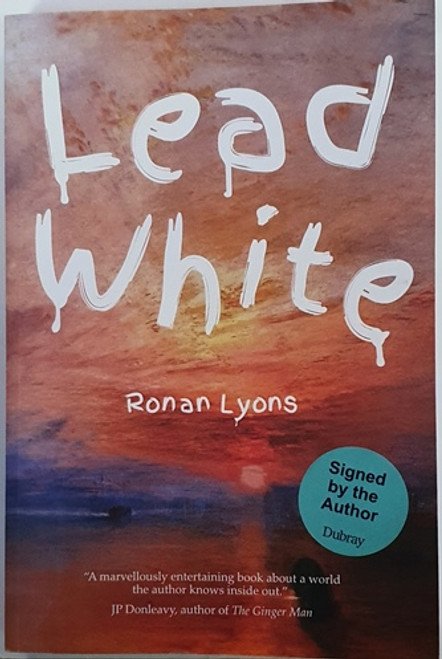 Ronan Lyons / Lead White (Signed by the Author) (Large Paperback)