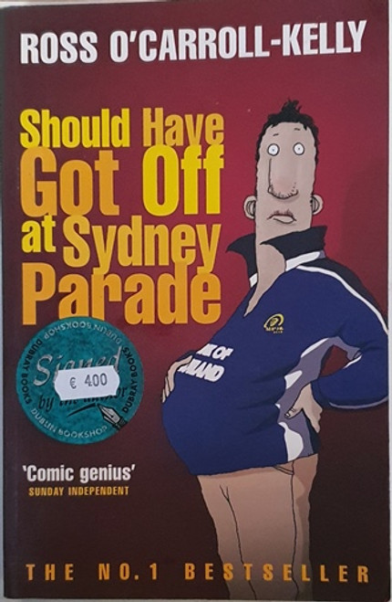 Ross O'Carroll-Kelly / Should Have Got Off at Sydney Parade (Large Paperback) (Signed by the Author) (2)