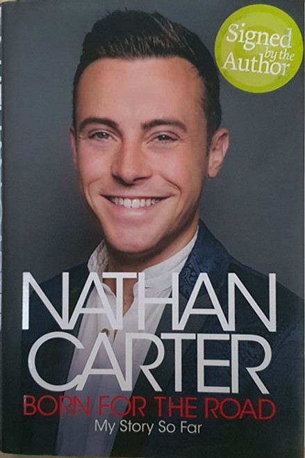 Nathan Carter / Born for the Road (Signed by the Author) (Hardback)