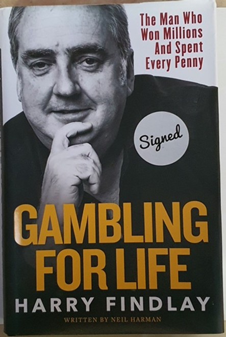 Harry Findlay / Gambling for Life (Signed by the Author) (Hardback)