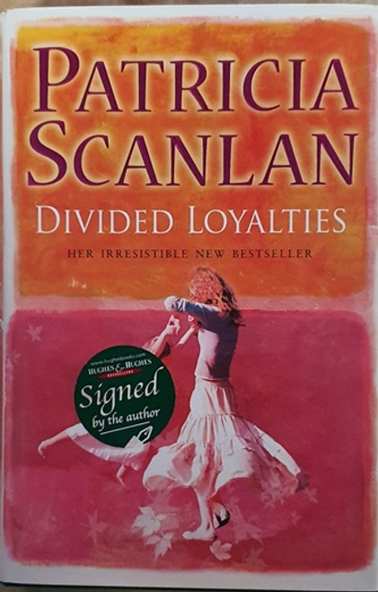 Patricia Scanlan / Divided Loyalties (Signed by the Author) (Hardback)