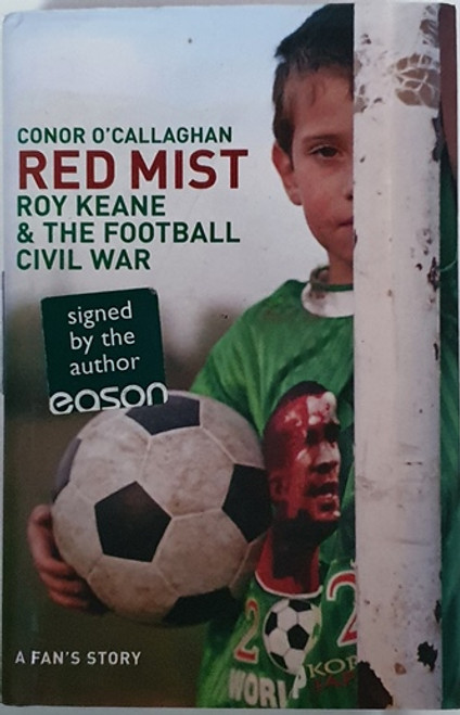 Conor O'Callaghan / Red Mist: Roy Keane & The Football Civil War (Signed by the Author) (Hardback)