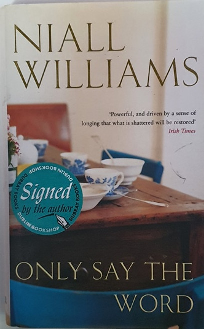Niall Williams / Only Say the Word (Signed by the Author) (Hardback)