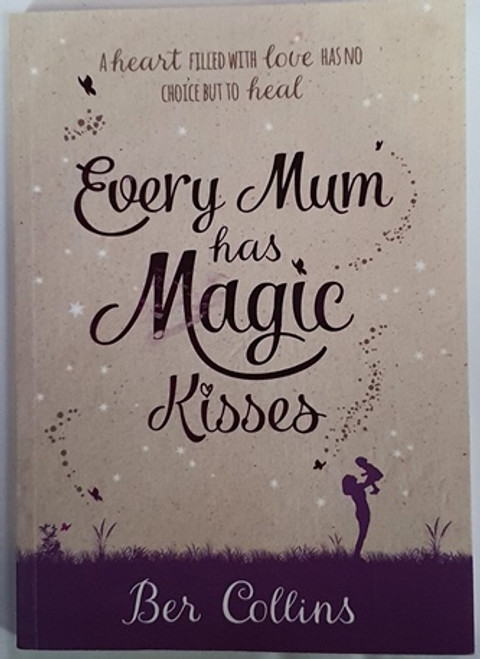 Ber Collins / Every Mum has Magic Kisses (Signed by the Author) (Paperback)