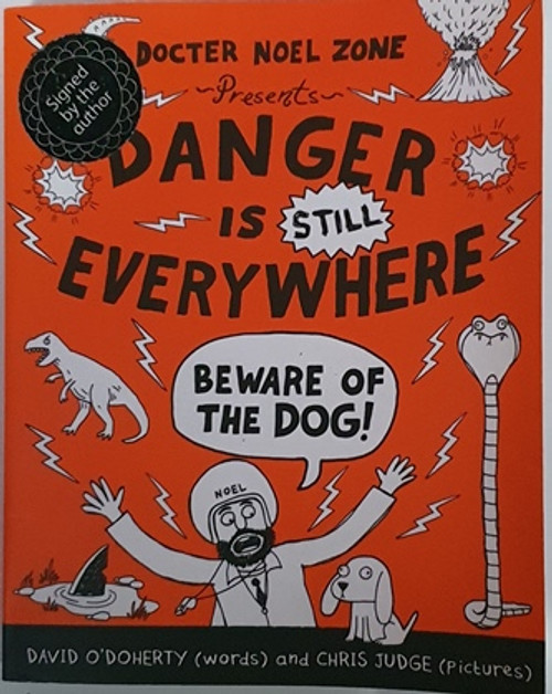 David O'Doherty and Chris Judge / Danger is Still Everywhere: Beware of the Dog (Signed by the Author) (Paperback)