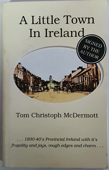Tom Christoph McDermott / A Little Town in Ireland (Signed by the Author) (Paperback)