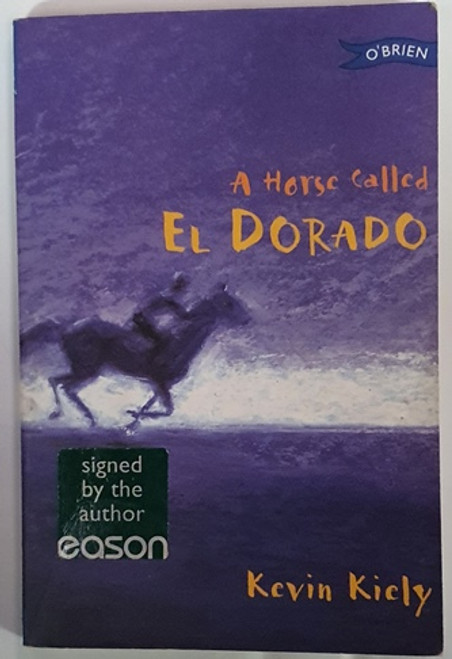 Kevin Kiely / A Horse Called El Dorado (Signed by the Author) (Paperback)