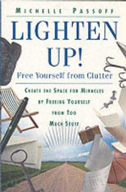 Passoff, Michelle / Lighten Up Free Yourself From Clutter (Large Paperback)