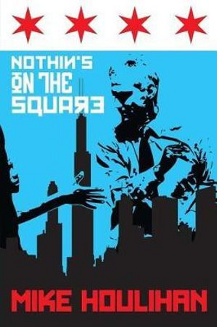 Houlihan, Mike / Nothin's on the Square (Large Paperback)