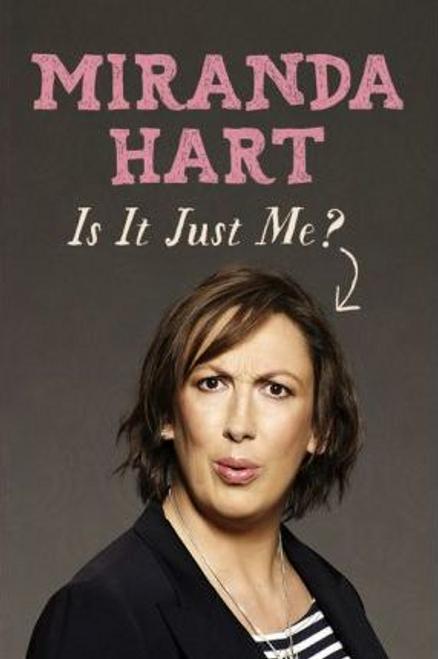 Hart, Miranda / Is It Just Me? (Large Paperback)