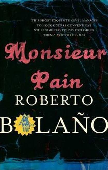 Bolano, Roberto / Monsieur Pain (Large Paperback)