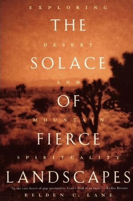 Lane, Belden C. / The Solace of Fierce Landscapes (Large Paperback)