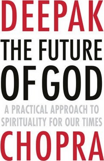 Chopra, Deepak / The Future of God (Large Paperback)