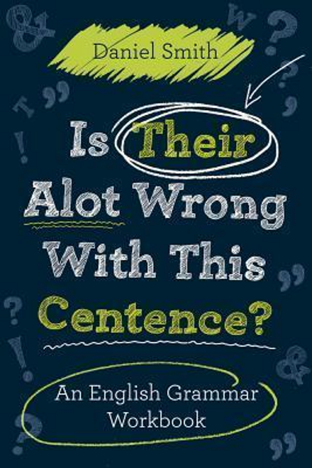 Smith, Daniel / Is Their Alot Wrong With This Centence? (Large Paperback)