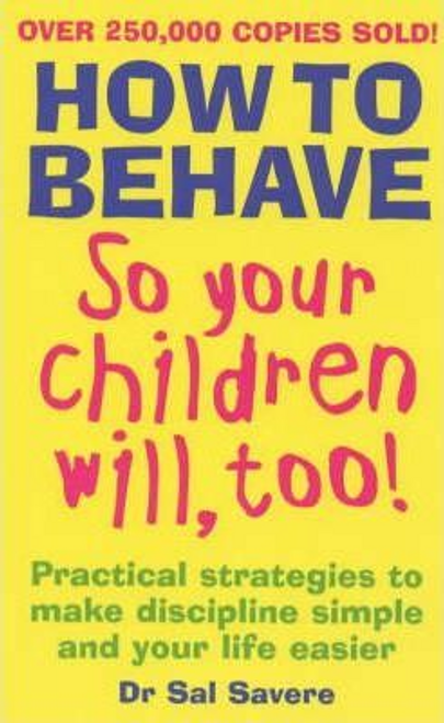 Savere, S. / How to Behave So Your Kids Will Too (Large Paperback)