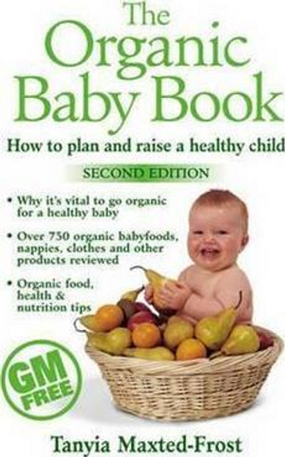 Maxted-Frost, Tanyia / The Organic Baby Book (Large Paperback)