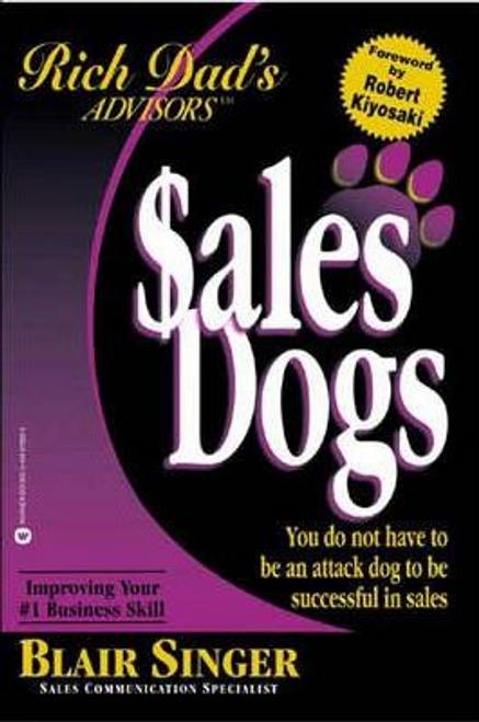 Singer, Blair / Sales Dogs (Large Paperback) ( Rich Dad Advisors)
