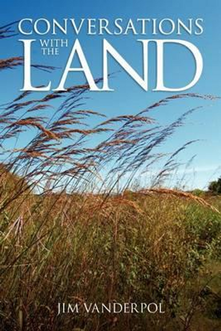 Vanderpol, Jim / Conversations with the Land (Large Paperback)