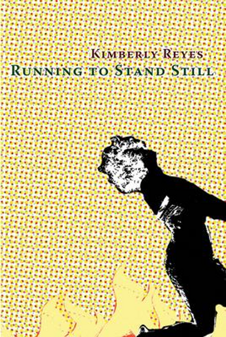 Reyes, Kimberly / Running to Stand Still (Large Paperback)